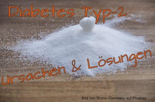 Typ-2-Diabetes - mögliche Ursachen und Lösungen